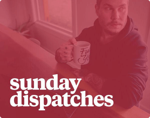 Sunday Dispatches